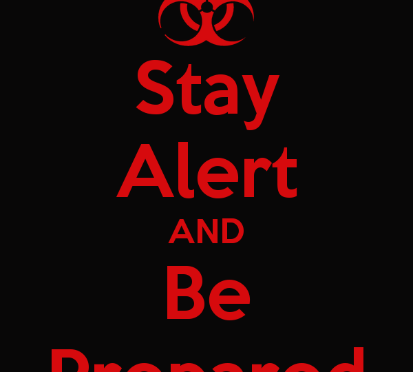 Stay Alert & Be Prepared
