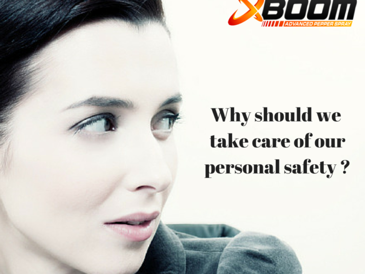 Why should we  take care of our  personal safety ?
